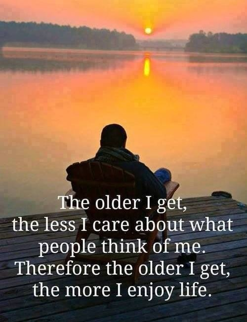 The older I get Quote...
